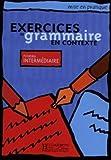 Exercices De Grammaire En Contexte: Niveau Interm??iaire by Akyuz, Anne (2000) Paperback