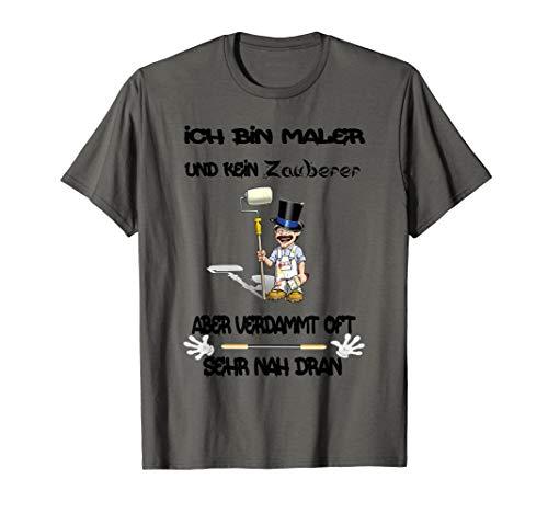 Ich bin Maler | T Shirt | Malen| Tapezieren  | tshirt