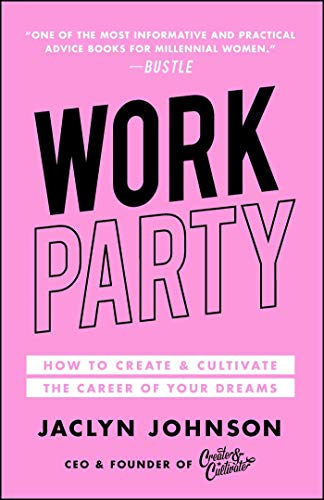WorkParty: How to Create & Cultivate the Career of Your Dreams (English Edition)