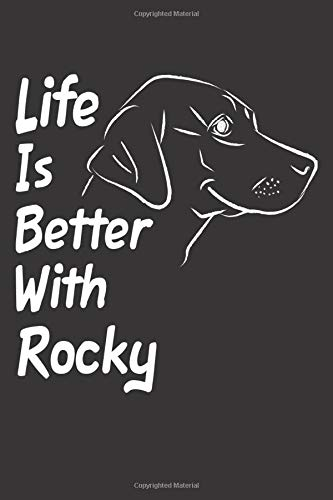 Life Is Better With Rocky: Blank Dotted Male Dog Name Personalized & Customized Labrador Notebook Journal for Women, Men & Kids. Chocolate, Yellow & ... & Christmas Gift for Dog Lover & Owner. (Teen Mom-shirt)