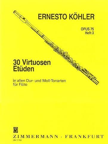 30 Virtuosen-Etüden in allen Dur- und Moll-Tonarten: Heft 3. op. 75. Flöte.