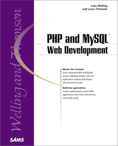 PHP and MySQL Web Development by Luke Welling (2001-03-30)