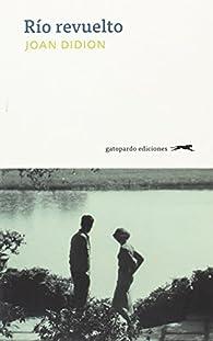 Río revuelto par Joan Didion