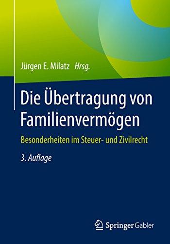 Die Übertragung von Familienvermögen: Besonderheiten im Steuer- und Zivilrecht