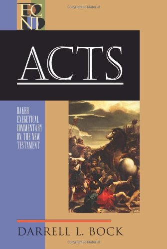 Acts (Baker Exegetical Commentary on the New Testament) por Darrell L. Bock