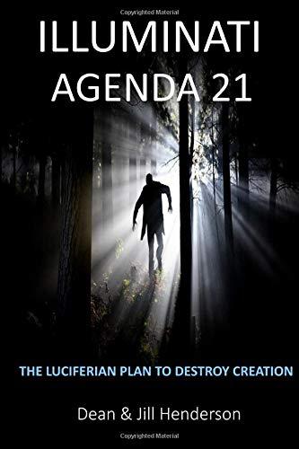 Illuminati Agenda 21: The Luciferian Plan To Destroy Creation (Big Agenda)