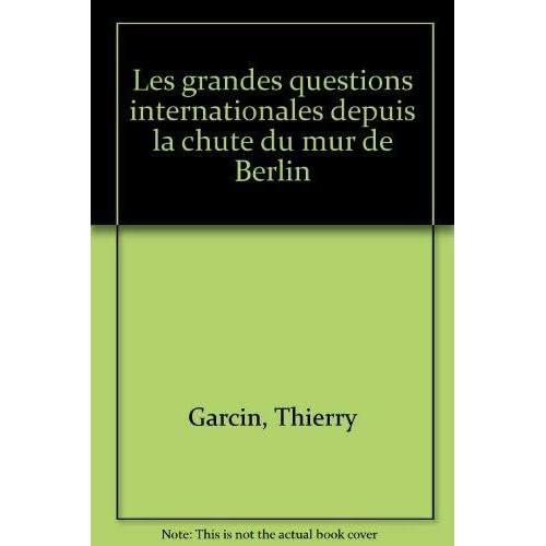 Les grandes questions internationales : Depuis la chute du mur de Berlin