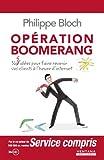 Opération boomerang : 365 idées pour faire revenir vos clients à l'heure d'internet