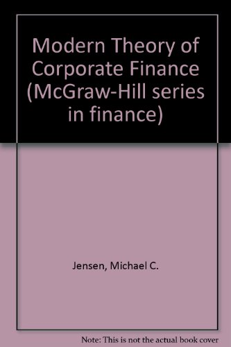 Modern Theory of Corporate Finance (McGraw-Hill series in finance)
