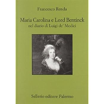 Maria Carolina E Lord Bentinck Nel Diario Di Luigi De' Medici