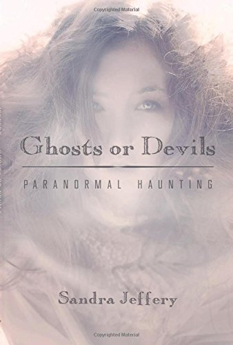 Ghosts or Devils: Paranormal Haunting