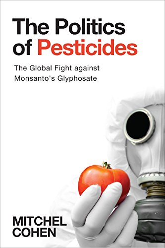 The Fight Against Monsanto's Roundup: The Politics of Pesticides (English Edition)