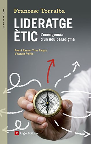 Lideratge ètic: L'emergència d'un nou paradigma (El fil d'Ariadna)