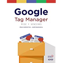 Google Tag Manager. Mide y Vencerás