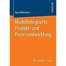 Modellintegrierte Produkt- und Prozessentwicklung