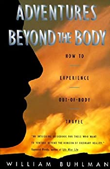 Adventures Beyond the Body: How to Experience Out-of-Body Travel par [Buhlman, William L.]