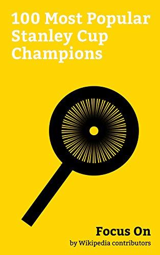 Focus On: 100 Most Popular Stanley Cup Champions: Stanley Cup, Wayne Gretzky, Jaromír Jágr, Mike Ilitch, Stan Kroenke, Gordie Howe, Jarret Stoll, Bobby ... Julien (ice hockey), etc. (English Edition) -
