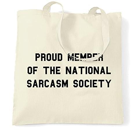 Stolzes Mitglied der nationalen Sarkasmus-Gesellschaft lustiger Slogan Sassy Tragetasche