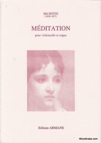 ARMIANE MEL BONIS - MEDITATION - VIOLONCELLE ET PIANO Klassische Noten Orgel