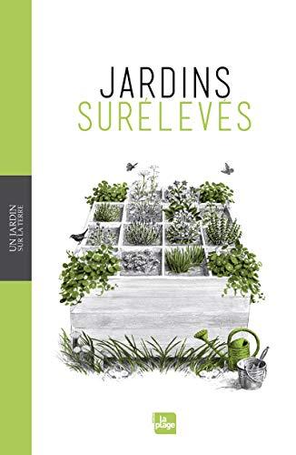 Un jardin sur la terre - jardins surelevés par Brigitte Kleinod