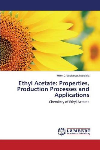 Ethyl Acetate: Properties, Production Processes and Applications