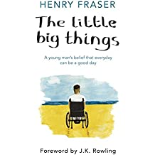 The Little Big Things: A young man's belief that everyday can be a good day (English Edition)