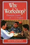 [Why Workshop?] (By: Richard H Bullock) [published: October, 1998]