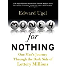 Money for Nothing: One Man's Journey Through the Dark Side of Lottery Millions: Library Edition