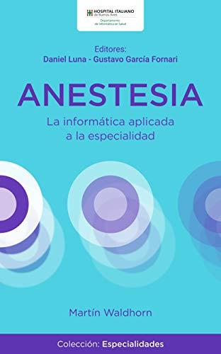 ANESTESIA: La informática aplicada a la especialidad (Colección ...