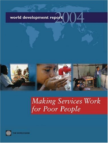 world-development-report-2004-making-services-work-for-poor-people