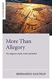 Descarga gratuita More Than Allegory: On Religious Myth, Truth And Belief PDF