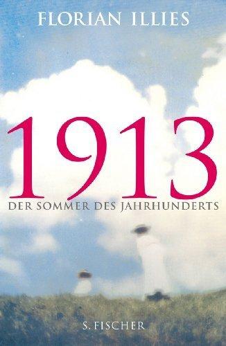 1913: Der Sommer des Jahrhunderts von Florian Illies Ausgabe 7 (2012)