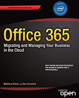 Office 365: Migrating and Managing Your Business in the Cloud by [Katzer, Matthew, Don Crawford]