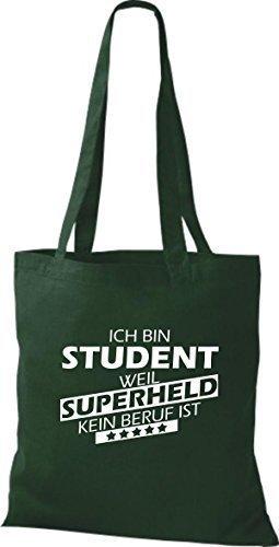 shirtstown Borsa di stoffa SONO Student, WEIL supereroe NESSUN lavoro è Verde