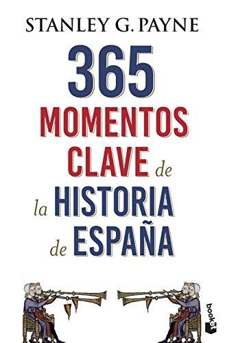 365 momentos clave de la Historia de España (Divulgación) por Stanley G. Payne