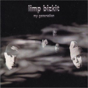 My Generation [CD 1] by Limp Bizkit (2000-08-02)