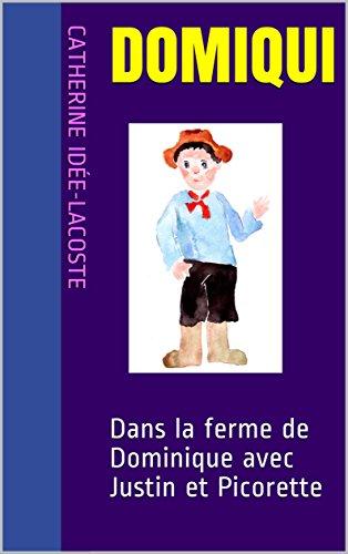 Couverture du livre DOMIQUI: Dans la ferme de Dominique avec Justin et Picorette