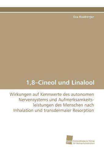 1,8?Cineol und Linalool: Wirkungen auf Kennwerte des autonomen Nervensystems und Aufmerksamkeits- leistungen des Menschen nach Inhalation und transdermaler Resorption