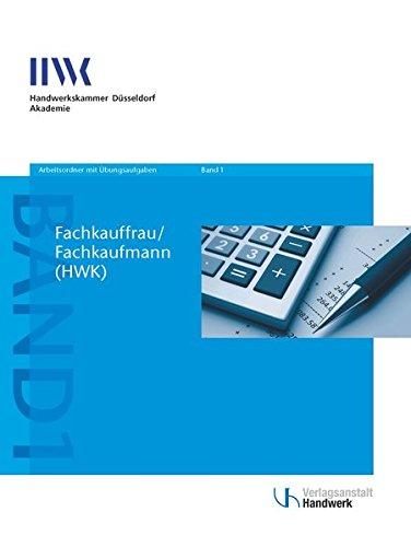 Fachkaufmann/Fachkauffrau (HWK): Arbeitsordner mit Übungsaufgaben Band 1