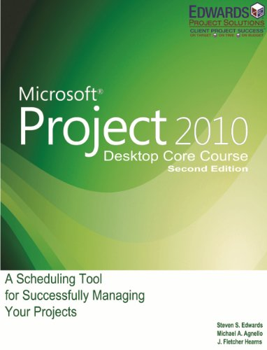 Microsoft Project 2010: A Scheduling Tool for Successfully Managing Your Projects, 2nd Edition