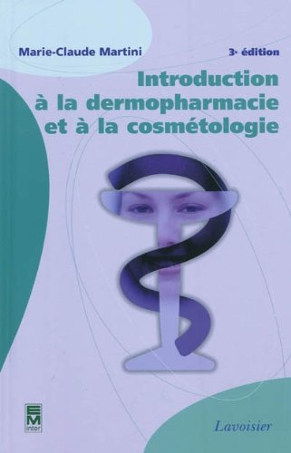 Introduction à la dermopharmacie et à la cosmétologie