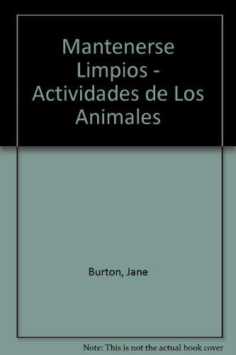Mantenerse Limpios - Actividades de Los Animales por Jane Burton