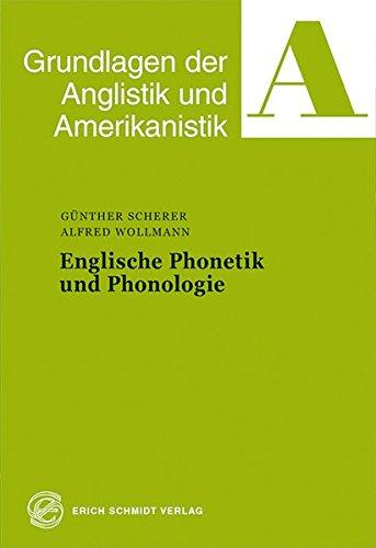 Englische Phonetik und Phonologie (Grundlagen der Anglistik und Amerikanistik (GrAA), Band 6)