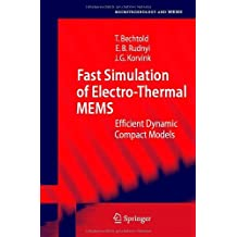 Fast Simulation of Electro-Thermal MEMS: Efficient Dynamic Compact Models (Microtechnology and MEMS)