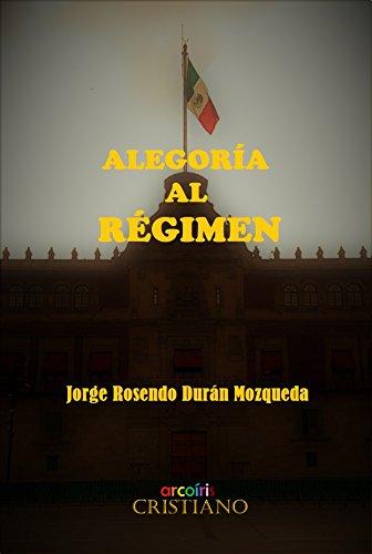 Alegoría al régimen: Imitación lúdica de la realidad por Jorge Rosendo Durán  Mozqueda