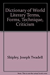 Dictionary of World Literary Terms, Forms, Technique, Criticism