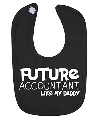Future Accountant Like Daddy Baby Bib Funny Gift Novelty Humour Birthday Accounts Accounting - Black
