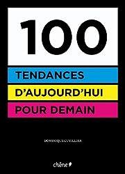 100 tendances d'aujourd'hui pour demain