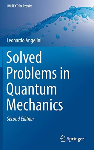 Solved Problems in Quantum Mechanics (UNITEXT for Physics) (Advanced Particle Physics)