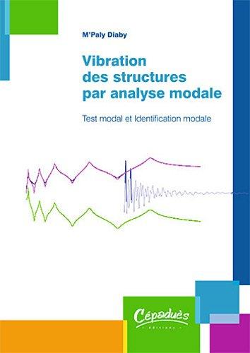 Vibration des structures par analyse modale - Test modal et identification modale
